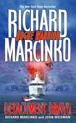 Detachment Bravo By Marcinko, Richard/ Weisman, John